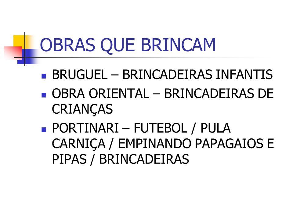 OBRAS QUE BRINCAM BRUGUEL – BRINCADEIRAS INFANTIS