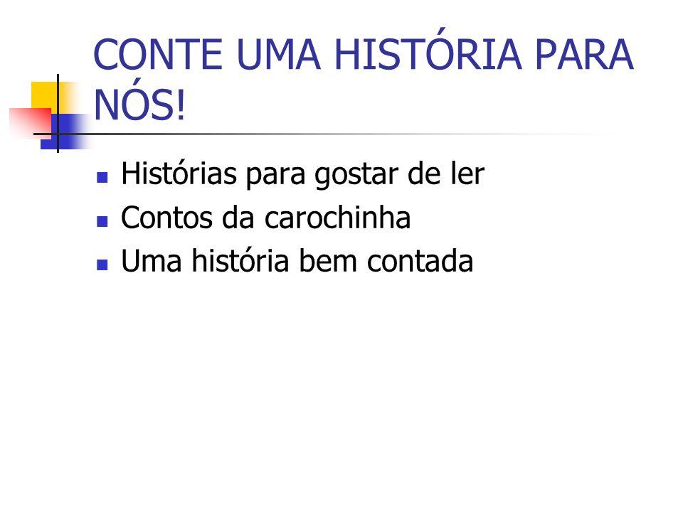 CONTE UMA HISTÓRIA PARA NÓS!