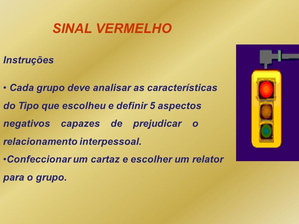 SINAL VERMELHO Instruções