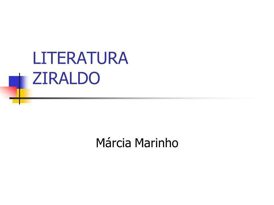 LITERATURA ZIRALDO Márcia Marinho