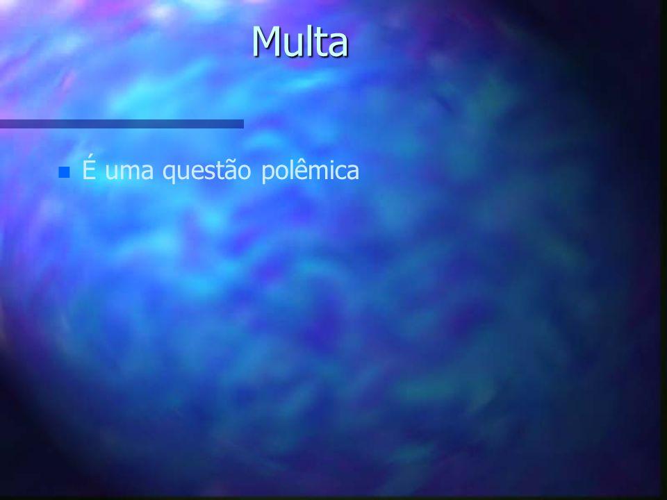 Multa É uma questão polêmica