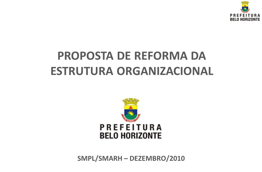PROPOSTA DE REFORMA DA ESTRUTURA ORGANIZACIONAL
