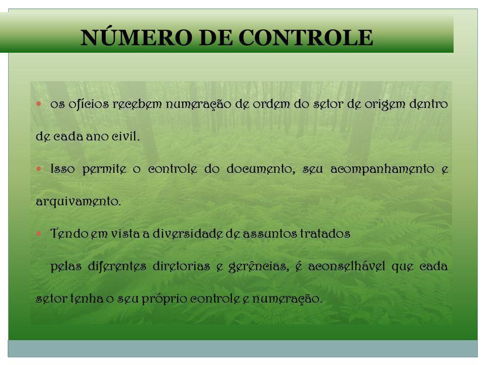 NÚMERO DE CONTROLE os ofícios recebem numeração de ordem do setor de origem dentro de cada ano civil.