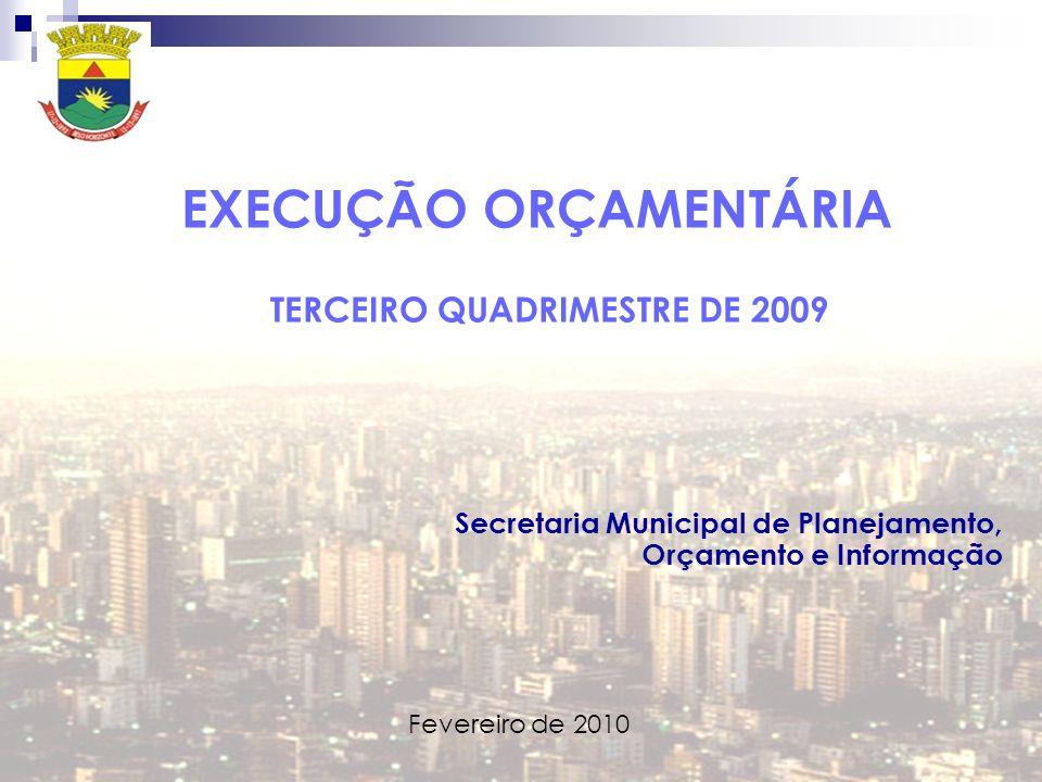 EXECUÇÃO ORÇAMENTÁRIA TERCEIRO QUADRIMESTRE DE 2009