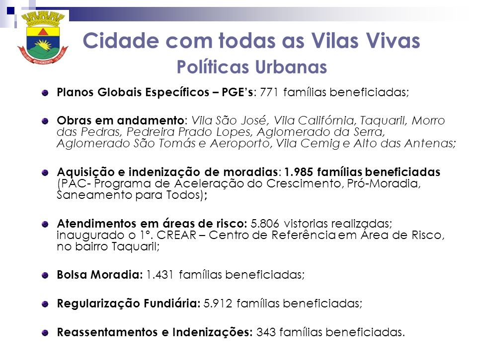 Cidade com todas as Vilas Vivas Políticas Urbanas