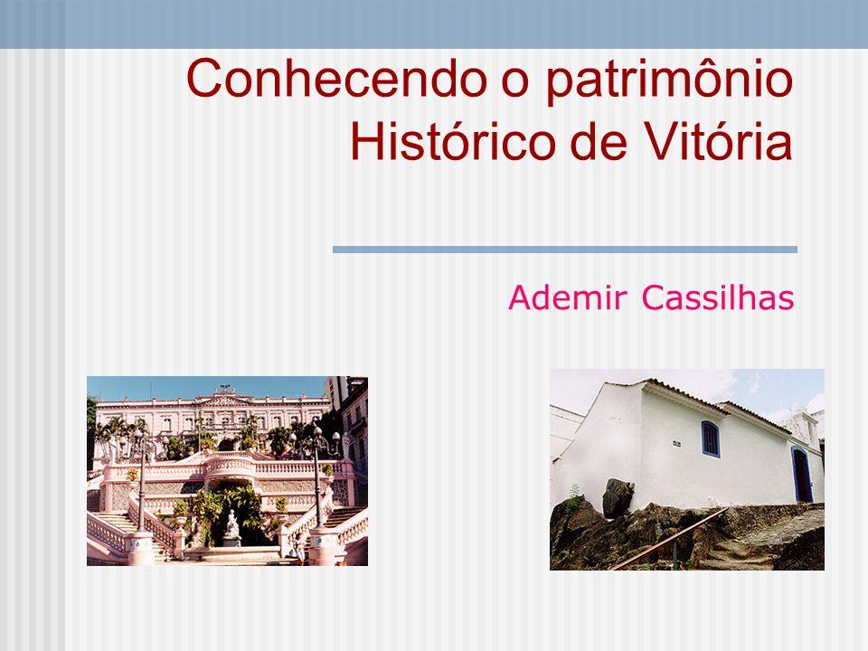 Conhecendo o patrimônio Histórico de Vitória