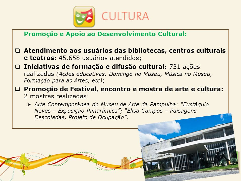 Promoção e Apoio ao Desenvolvimento Cultural: