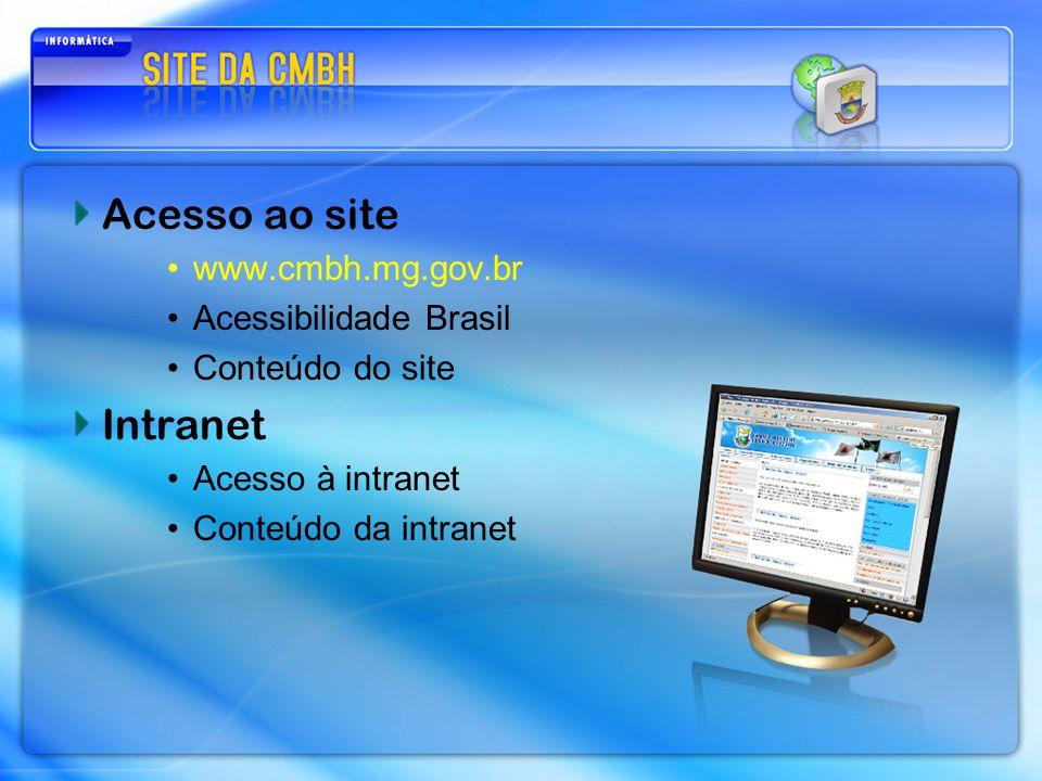 Acesso ao site Intranet www.cmbh.mg.gov.br Acessibilidade Brasil