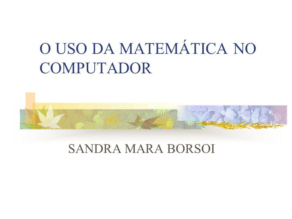 O USO DA MATEMÁTICA NO COMPUTADOR