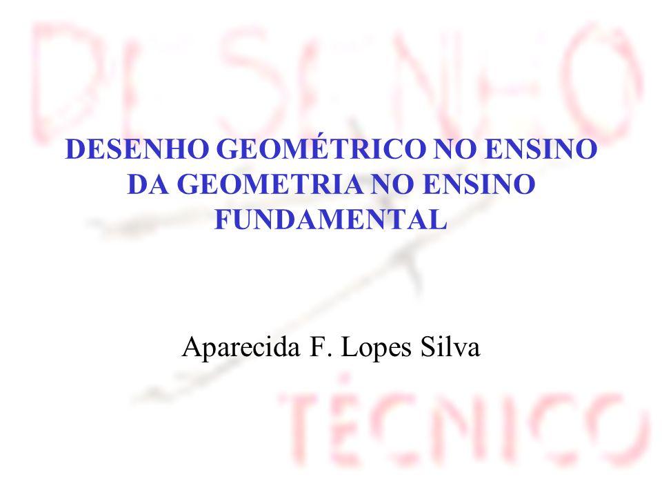 DESENHO GEOMÉTRICO NO ENSINO DA GEOMETRIA NO ENSINO FUNDAMENTAL