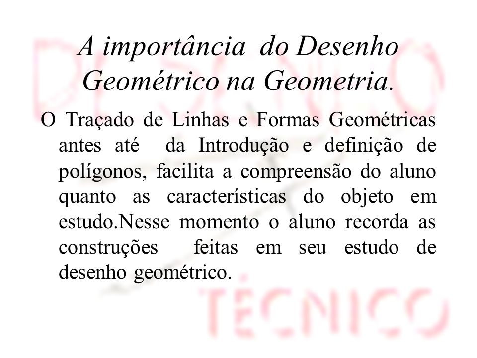 A importância do Desenho Geométrico na Geometria.