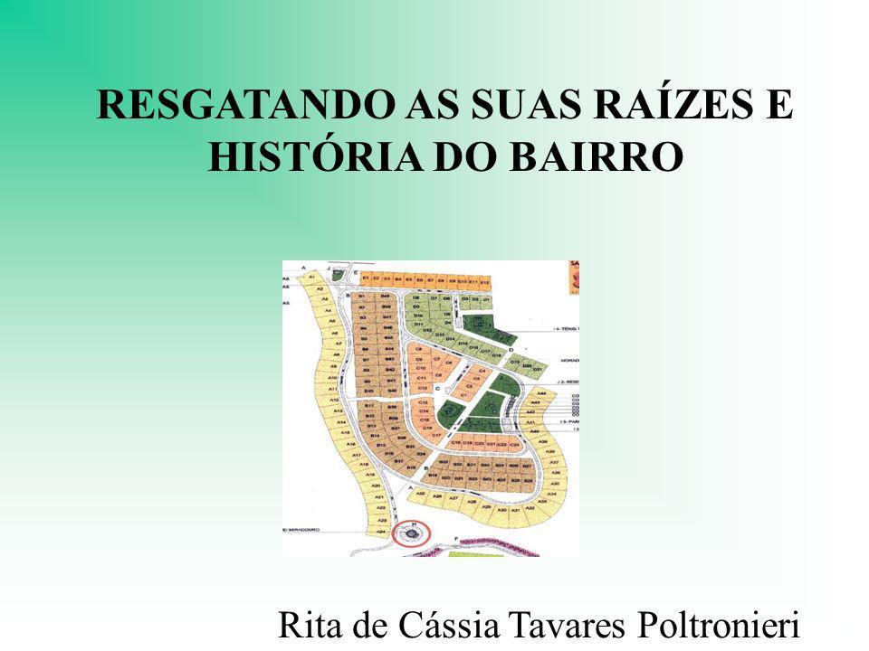 RESGATANDO AS SUAS RAÍZES E HISTÓRIA DO BAIRRO