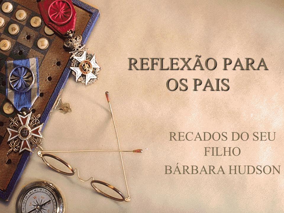 RECADOS DO SEU FILHO BÁRBARA HUDSON