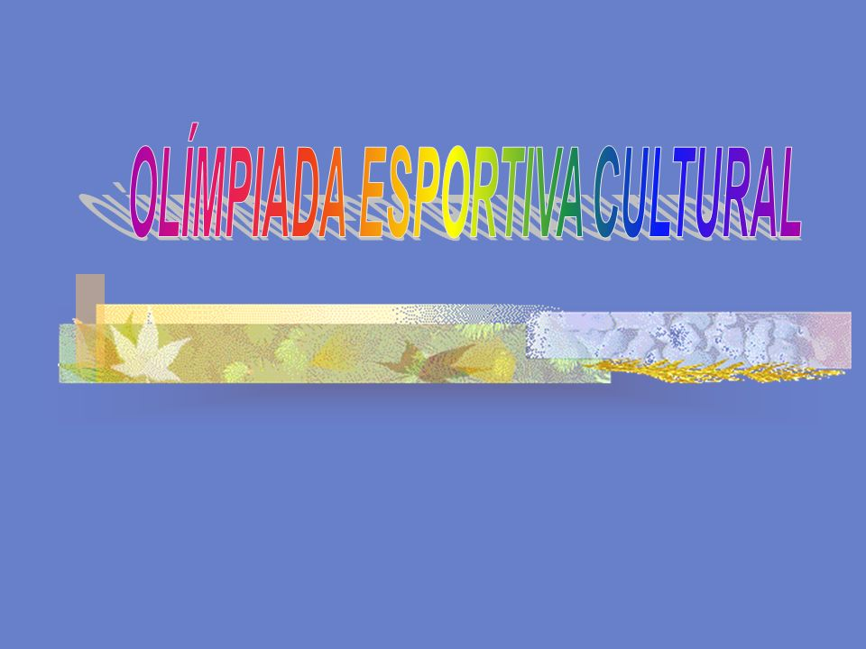 OLÍMPIADA ESPORTIVA CULTURAL