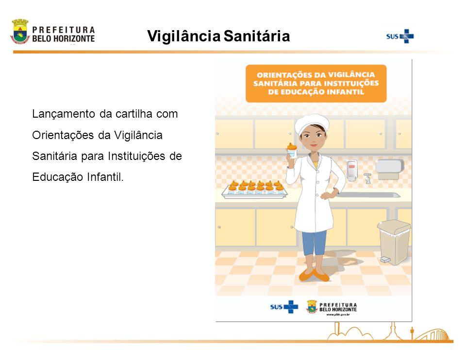 Vigilância Sanitária Lançamento da cartilha com Orientações da Vigilância Sanitária para Instituições de Educação Infantil.