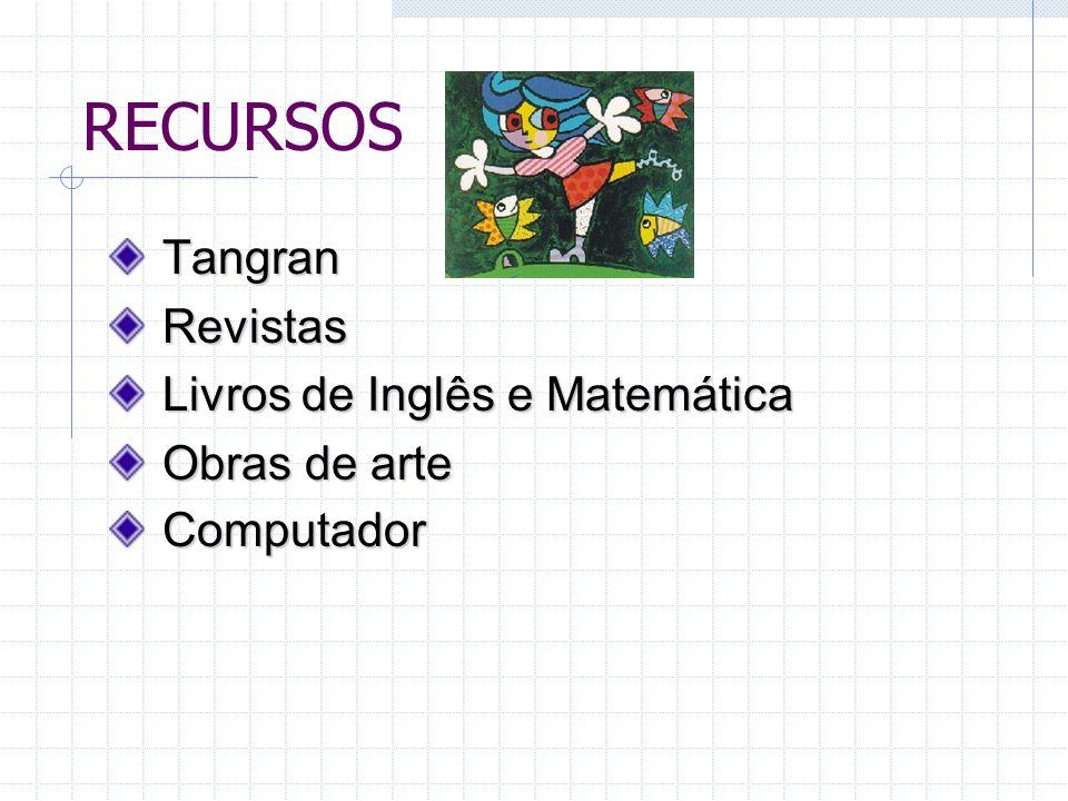 RECURSOS Tangran Revistas Livros de Inglês e Matemática Obras de arte