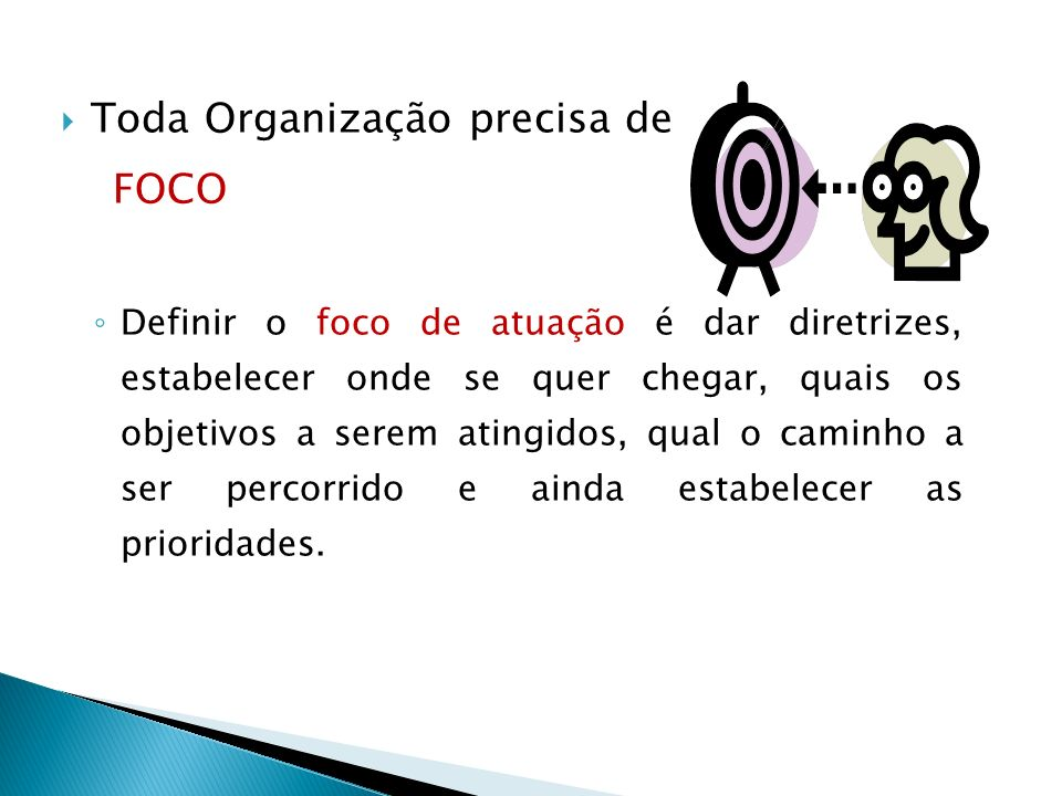 Toda Organização precisa de FOCO