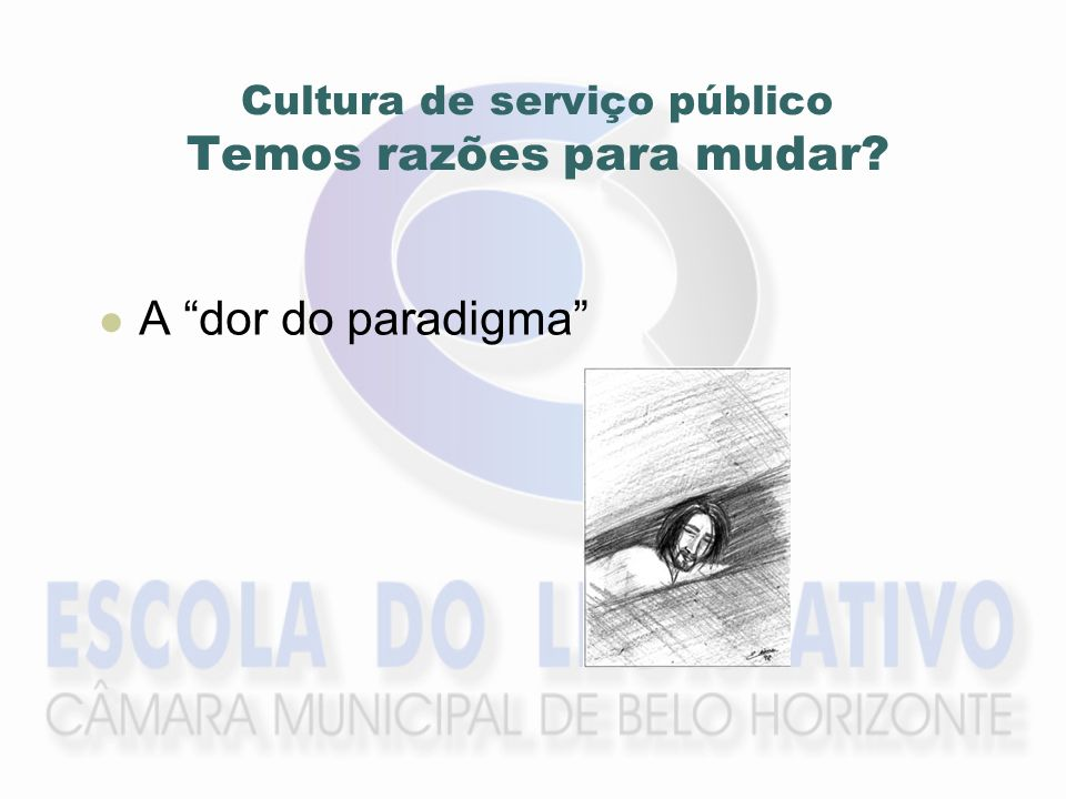 Cultura de serviço público Temos razões para mudar