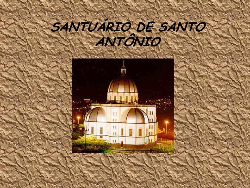 SANTUÁRIO DE SANTO ANTÔNIO