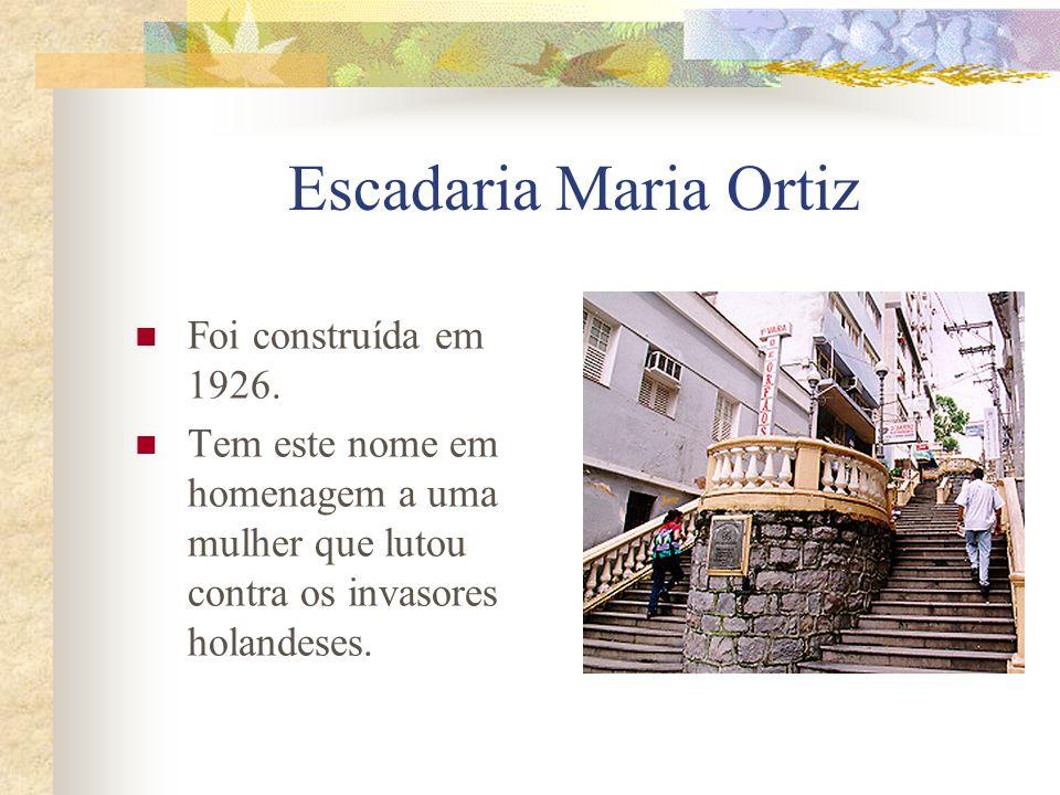 Escadaria Maria Ortiz Foi construída em 1926.