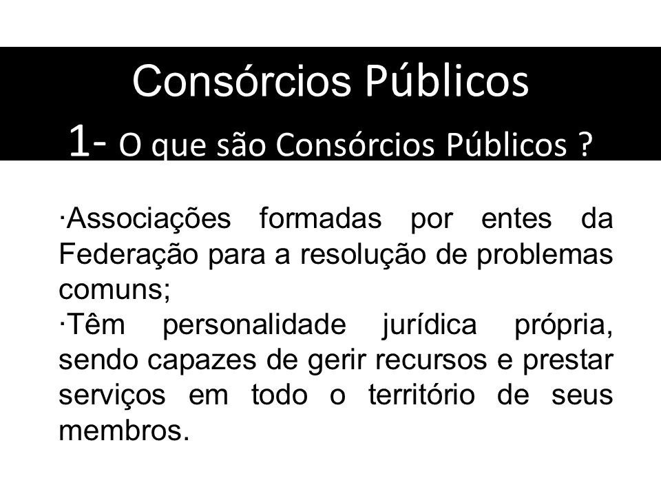 1- O que são Consórcios Públicos