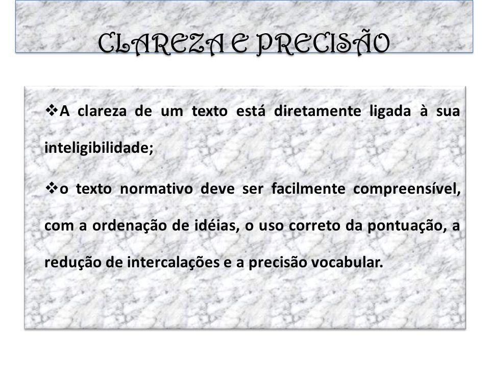CLAREZA E PRECISÃOA clareza de um texto está diretamente ligada à sua inteligibilidade;