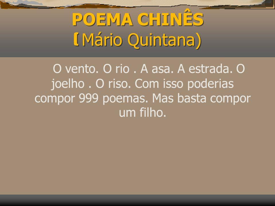 POEMA CHINÊS ( Mário Quintana)