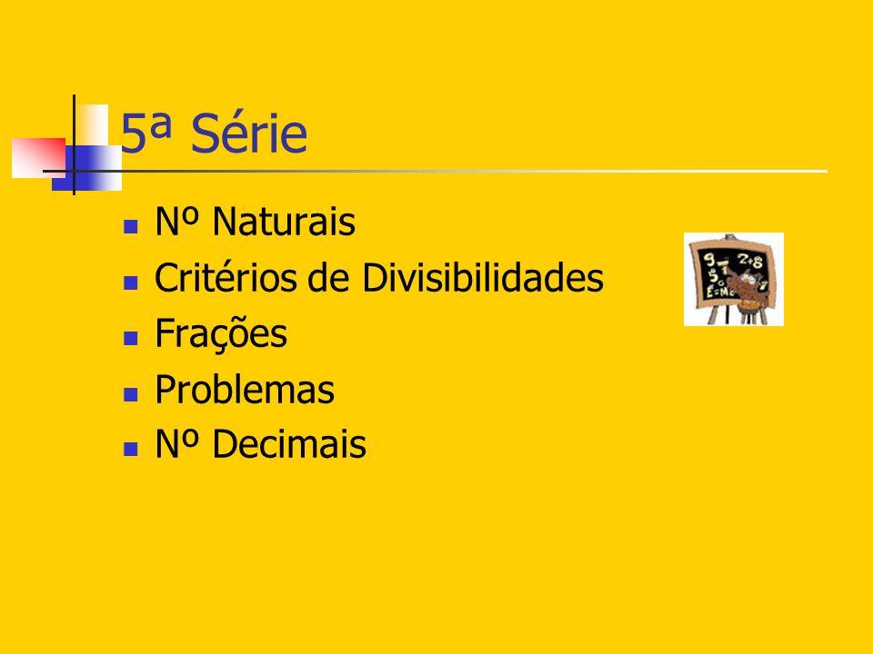 5ª Série Nº Naturais Critérios de Divisibilidades Frações Problemas