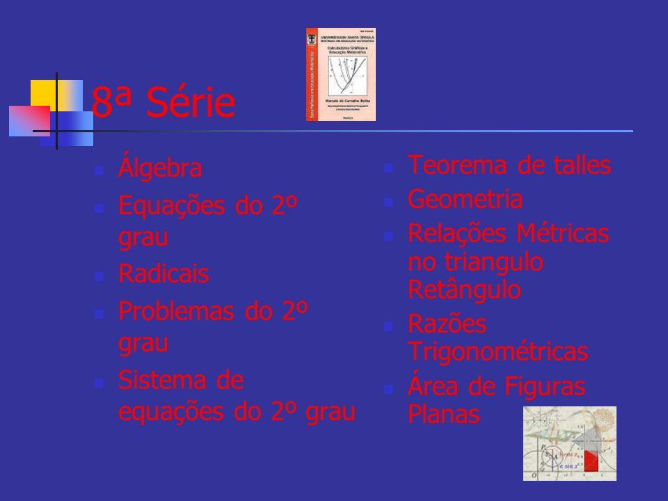 8ª Série Álgebra Equações do 2º grau Radicais Problemas do 2º grau