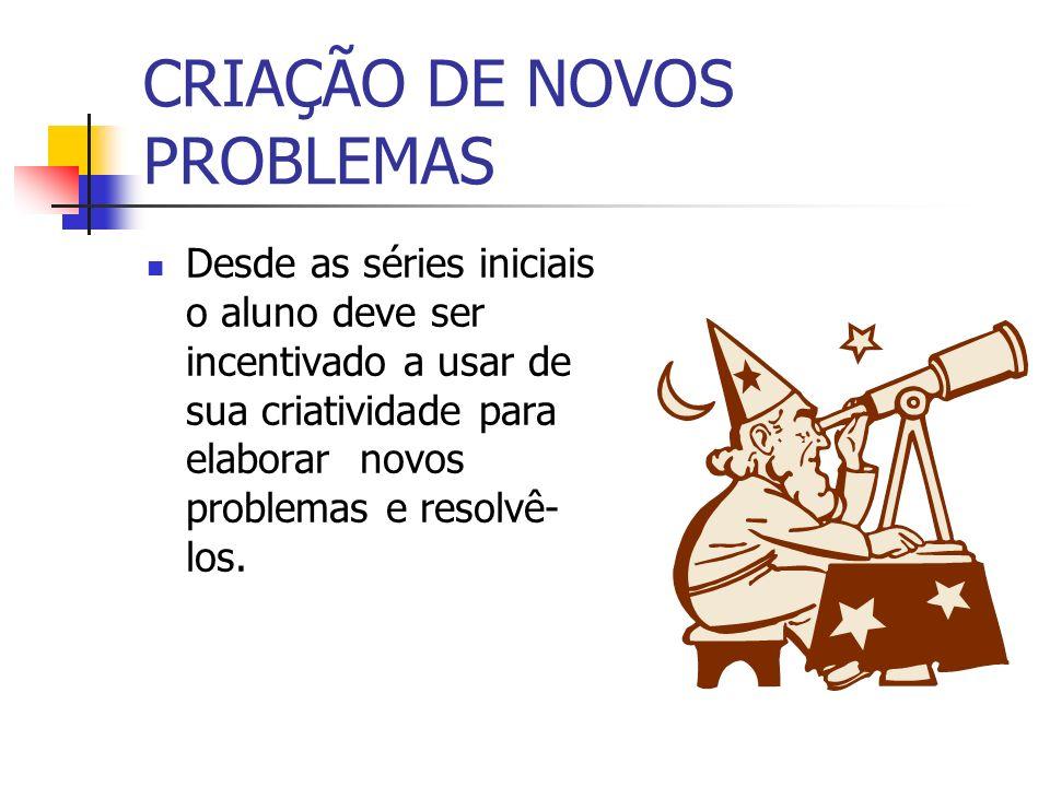 CRIAÇÃO DE NOVOS PROBLEMAS
