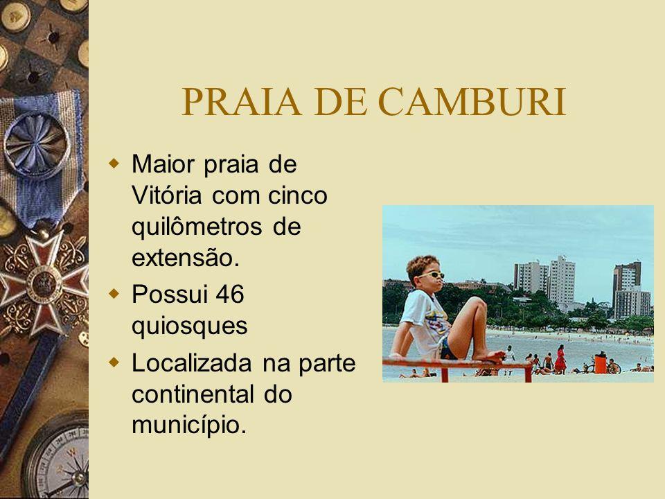 PRAIA DE CAMBURI Maior praia de Vitória com cinco quilômetros de extensão.