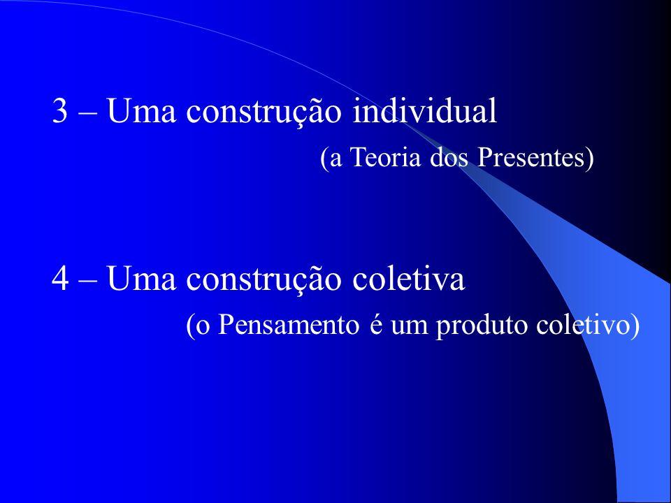 3 – Uma construção individual