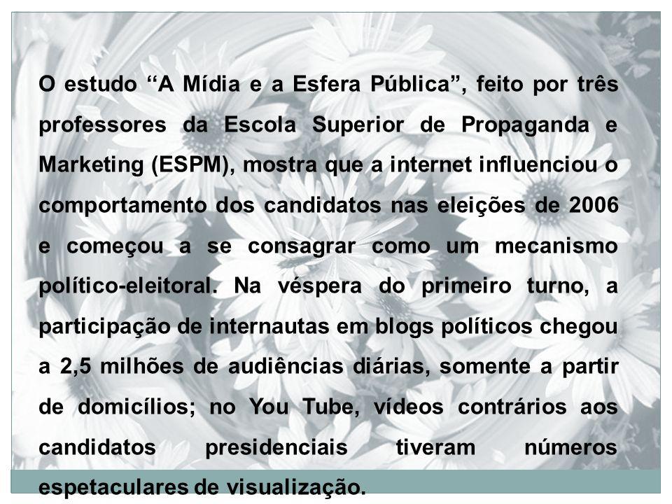 O estudo ''A Mídia e a Esfera Pública'', feito por três professores da Escola Superior de Propaganda e Marketing (ESPM), mostra que a internet influenciou o comportamento dos candidatos nas eleições de 2006 e começou a se consagrar como um mecanismo político-eleitoral.