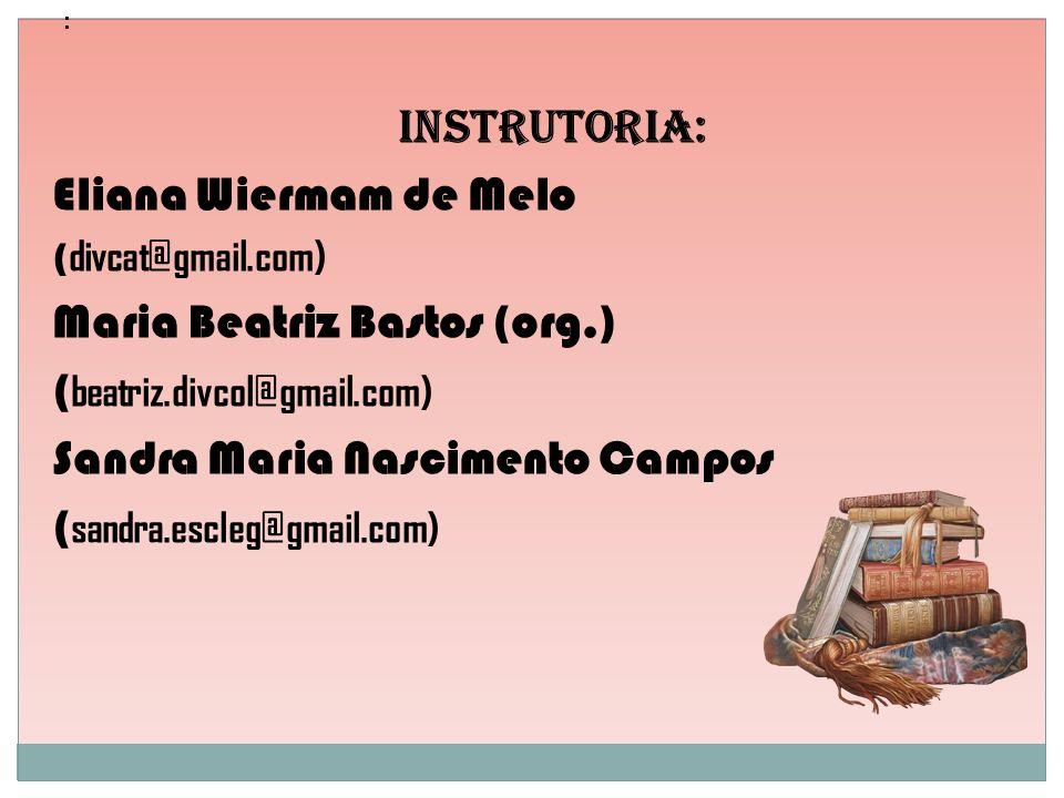 Maria Beatriz Bastos (org.) (beatriz.divcol@gmail.com)