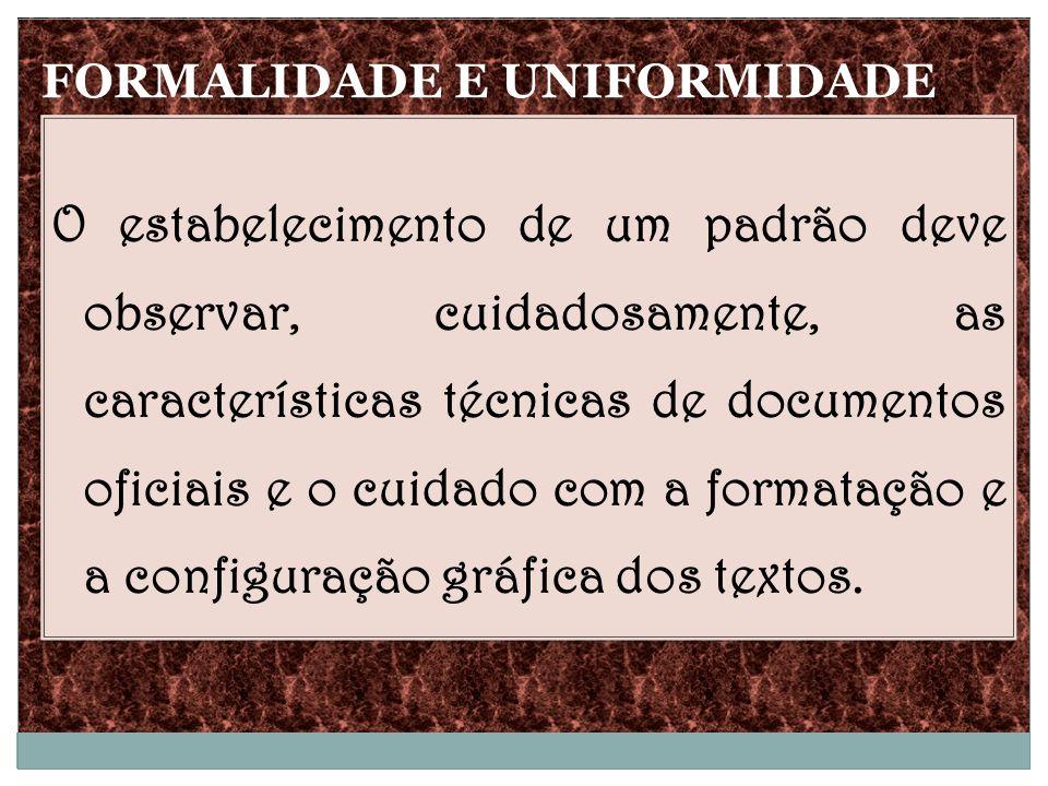 FORMALIDADE E UNIFORMIDADE