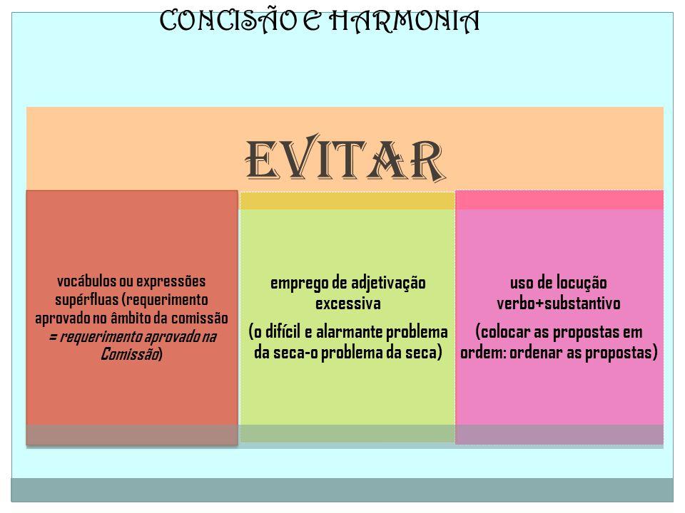 CONCISÃO E HARMONIA uso de locução verbo+substantivo
