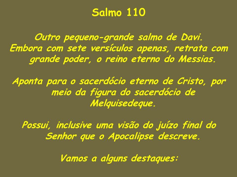 Outro pequeno-grande salmo de Davi. Vamos a alguns destaques: