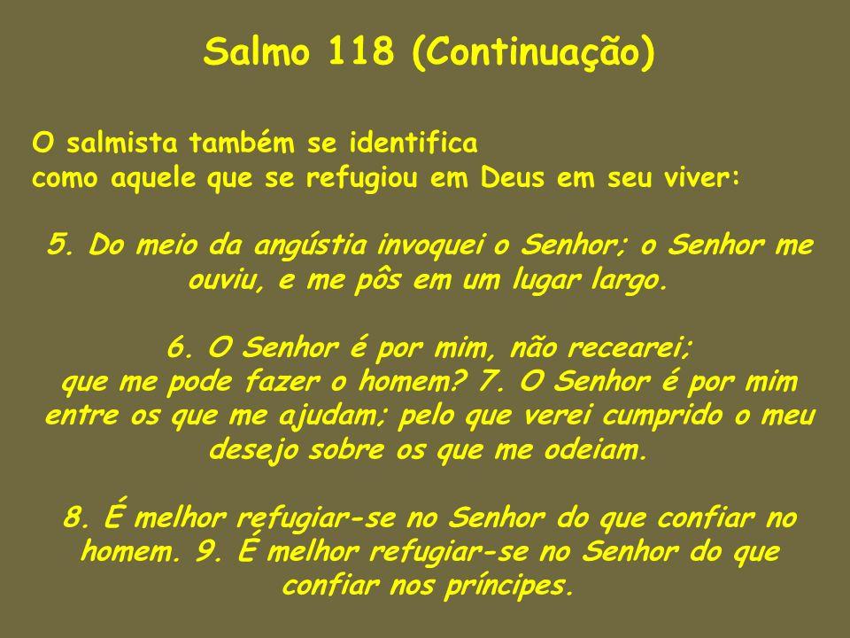 6. O Senhor é por mim, não recearei;