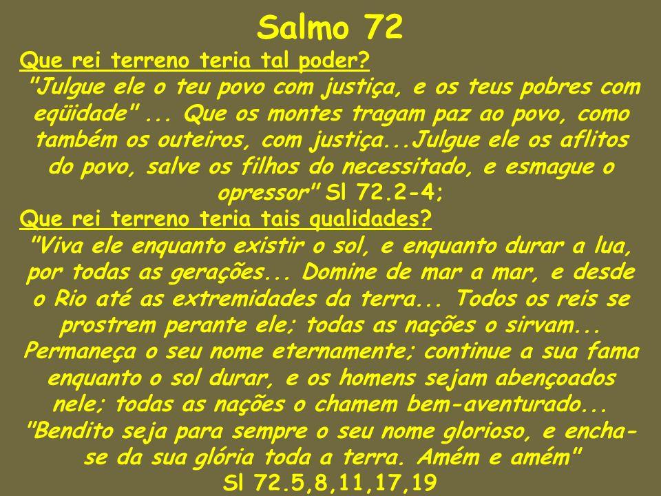 Salmo 72 Que rei terreno teria tal poder