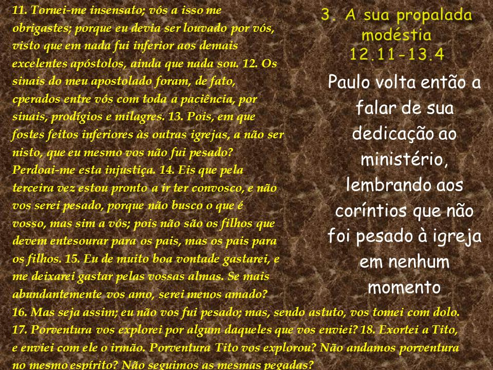 3. A sua propalada modéstia 12.11-13.4