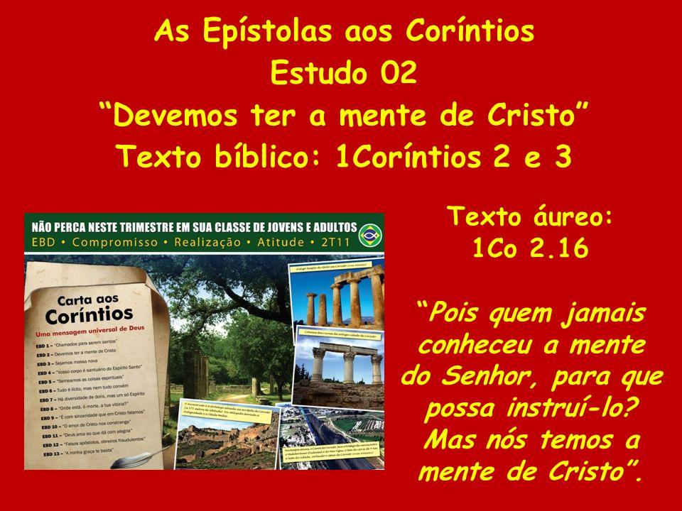 As Epístolas aos Coríntios Estudo 02 Devemos ter a mente de Cristo