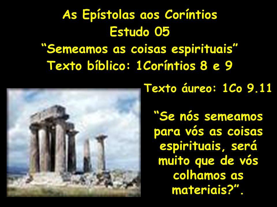 As Epístolas aos Coríntios Estudo 05 Semeamos as coisas espirituais