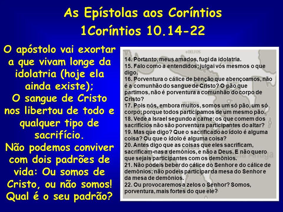 As Epístolas aos Coríntios 1Coríntios 10.14-22
