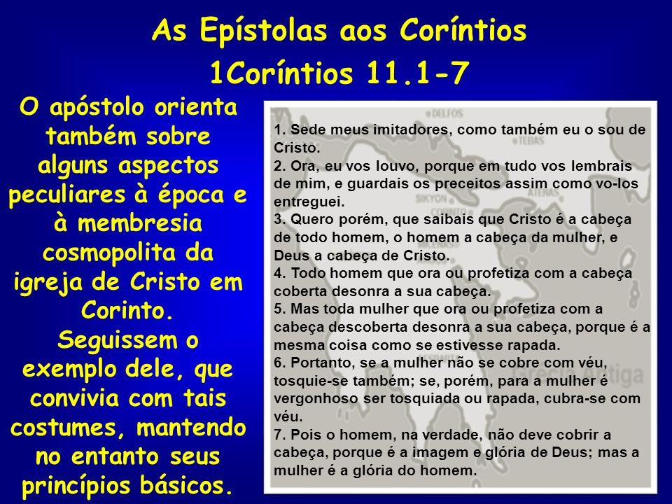 As Epístolas aos Coríntios 1Coríntios 11.1-7