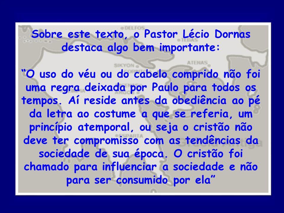Sobre este texto, o Pastor Lécio Dornas destaca algo bem importante: