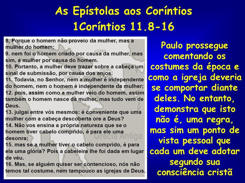 As Epístolas aos Coríntios 1Coríntios 11.8-16
