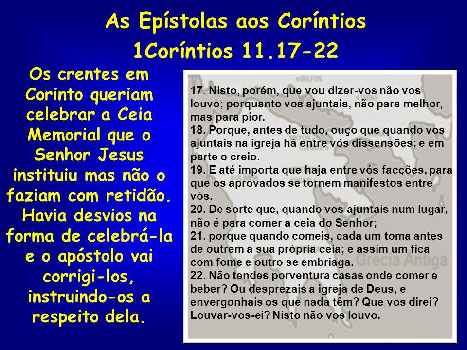 As Epístolas aos Coríntios 1Coríntios 11.17-22