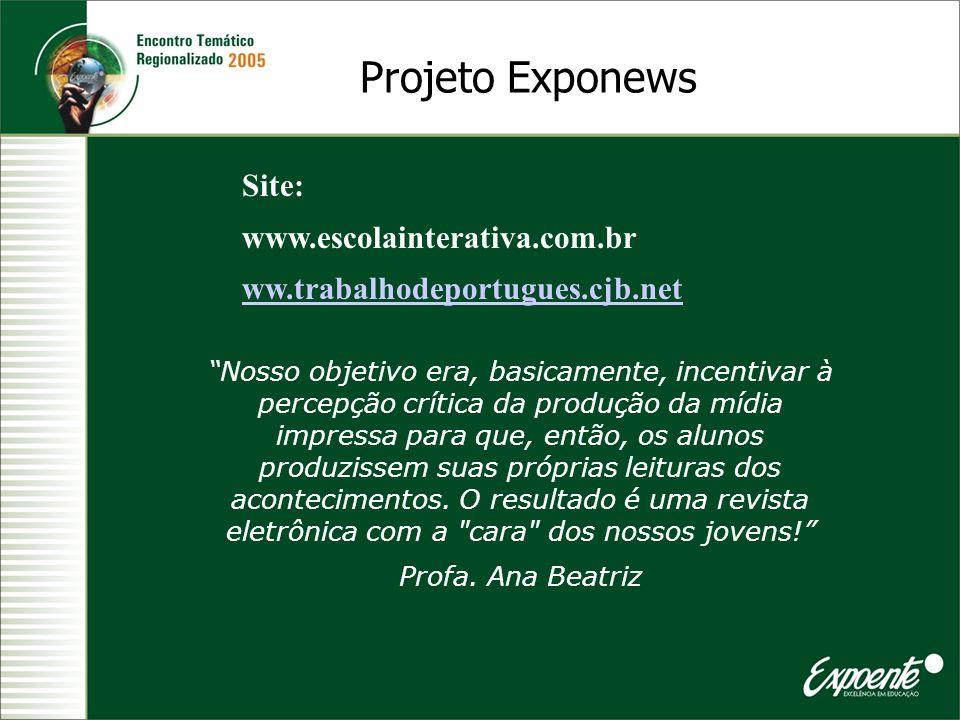 Projeto Exponews Site: www.escolainterativa.com.br