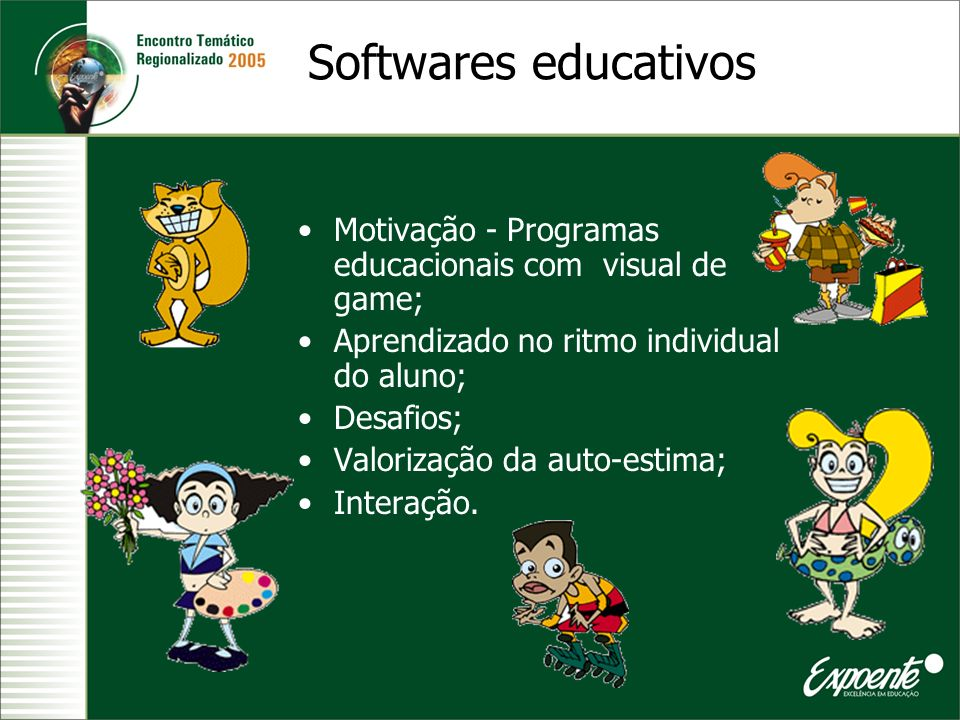 Softwares educativos Motivação - Programas educacionais com visual de game; Aprendizado no ritmo individual do aluno;
