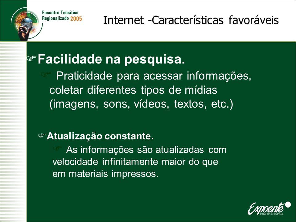 Internet -Características favoráveis